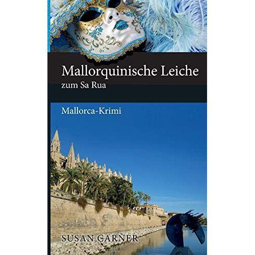 Susan Carner - Mallorquinische Leiche zum Sa Rua: Mallorca-Krimi - Preis vom 28.02.2021 06:03:40 h