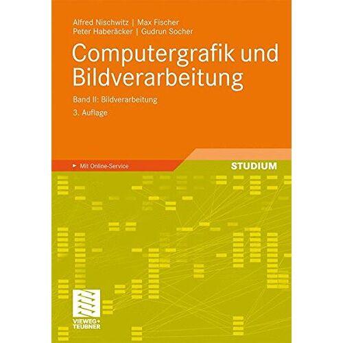 Alfred Nischwitz - Computergrafik und Bildverarbeitung: Band II: Bildverarbeitung - Preis vom 06.05.2021 04:54:26 h