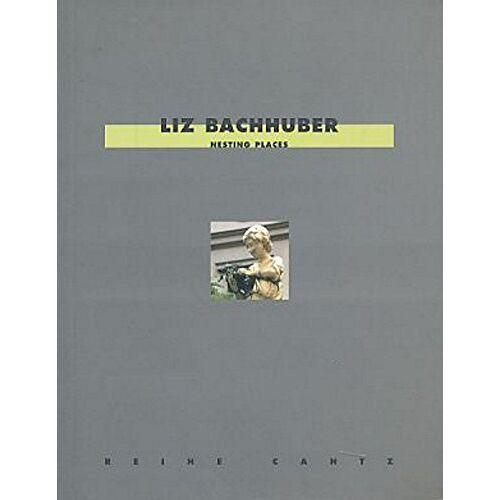 Liz Bachhuber - Nesting Places - Preis vom 18.10.2020 04:52:00 h