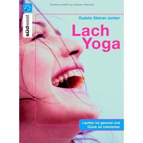 Gudula Steiner-Junker - Lach-Yoga: Lachen ist gesund - und Glück ist trainierbar - Preis vom 15.04.2021 04:51:42 h