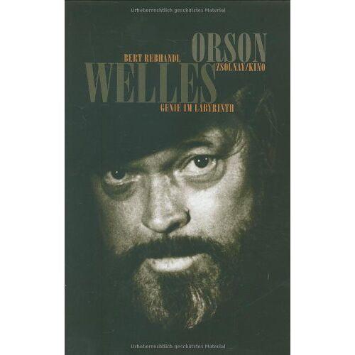 Bert Rebhandl - Orson Welles: Genie im Labyrinth - Preis vom 09.05.2021 04:52:39 h