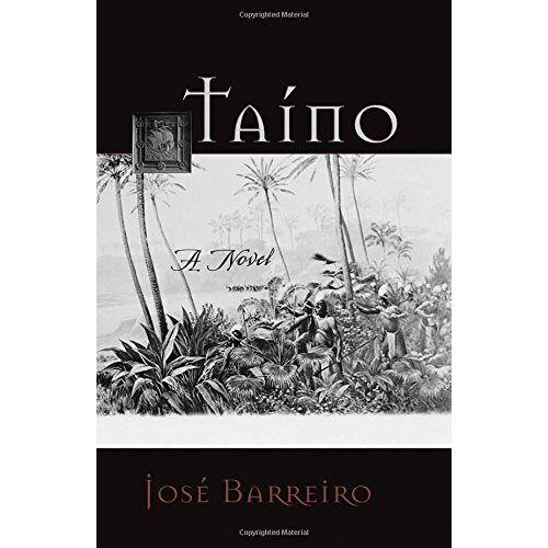 José Barreiro - Taino: A Novel - Preis vom 05.05.2021 04:54:13 h