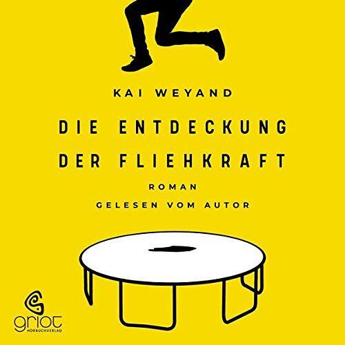 Kai Weyand - Die Entdeckung der Fliehkraft - Preis vom 11.05.2021 04:49:30 h