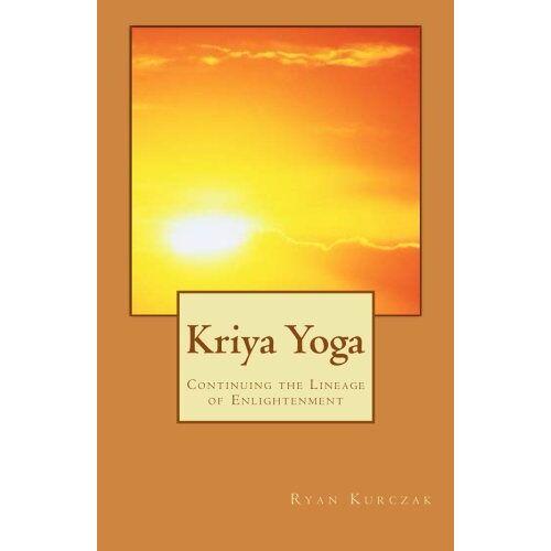 Ryan Kurczak - Kriya Yoga: Continuing the Lineage of Enlightenment - Preis vom 31.03.2020 04:56:10 h