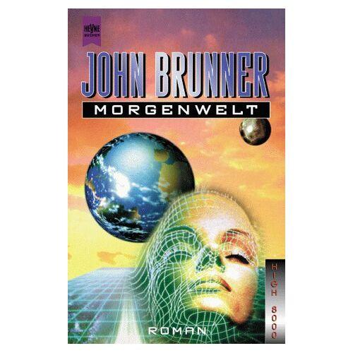 John Brunner - Morgenwelt. Roman. - Preis vom 29.05.2020 05:02:42 h