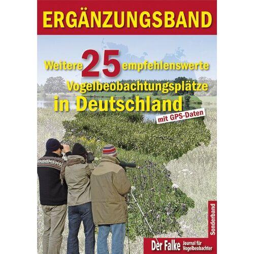 Redaktion Der Falke - Weitere 25 empfehlenswerte Vogelbeobachtungsplätze in Deutschland - Preis vom 20.10.2020 04:55:35 h