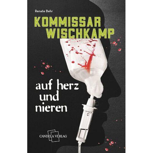 Renate Behr - Auf Herz und Nieren: Kommissar Wischkamps dritter Fall - Preis vom 28.02.2021 06:03:40 h