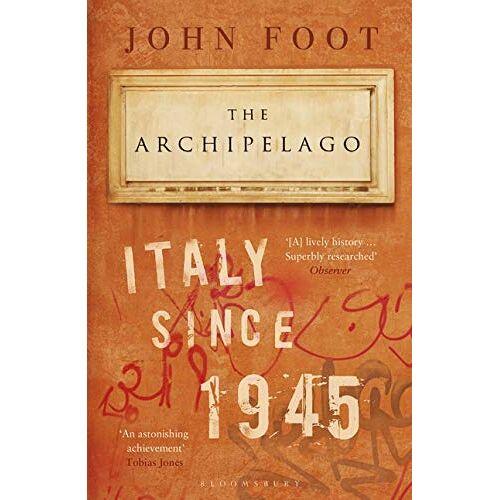 John Foot - The Archipelago: Italy Since 1945 - Preis vom 18.04.2021 04:52:10 h