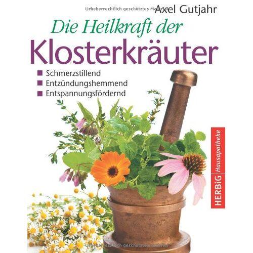 Axel Gutjahr - Die Heilkraft der Klosterkräuter: Immunstärkend, stimmungsaufhellend, schmerzstillend - Preis vom 06.09.2020 04:54:28 h
