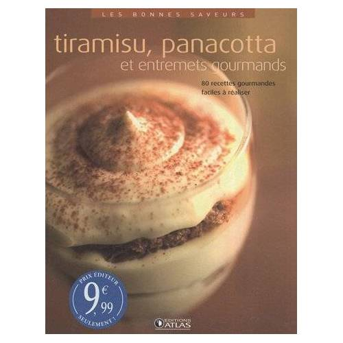 Atlas - Tiramisu, panacotta et entremets gourmands - Preis vom 27.02.2021 06:04:24 h