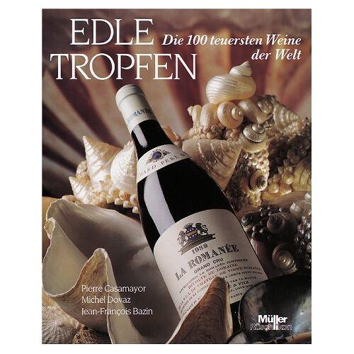 Pierre Casamayor - Edle Tropfen. Die 100 teuersten Weine der Welt - Preis vom 16.04.2021 04:54:32 h
