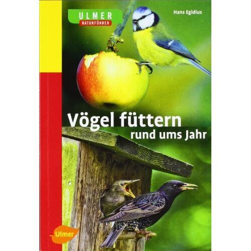 Hans Egidius - Vögel füttern rund ums Jahr: Naturführer - Preis vom 26.02.2021 06:01:53 h