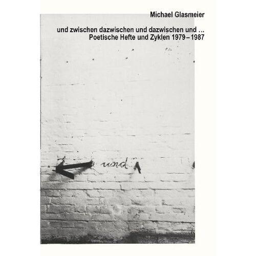 Michael Glasmeier - und zwischen dazwischen und dazwischen und ... - Preis vom 04.09.2020 04:54:27 h