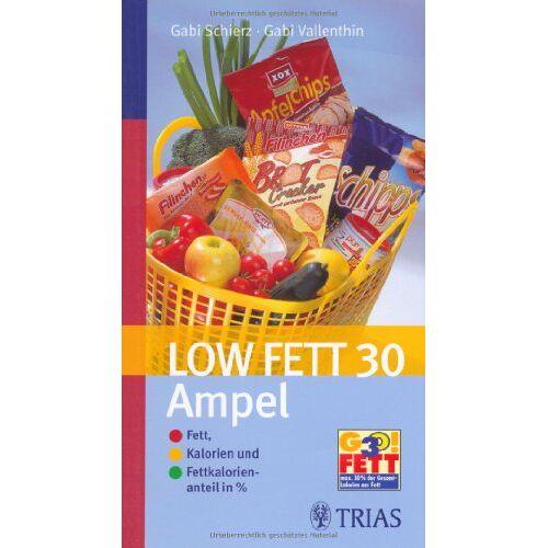 Gabi Schierz - Low Fett 30 Ampel: Fett, Kalorien und Fettkalorienanteil in % - Preis vom 21.10.2020 04:49:09 h