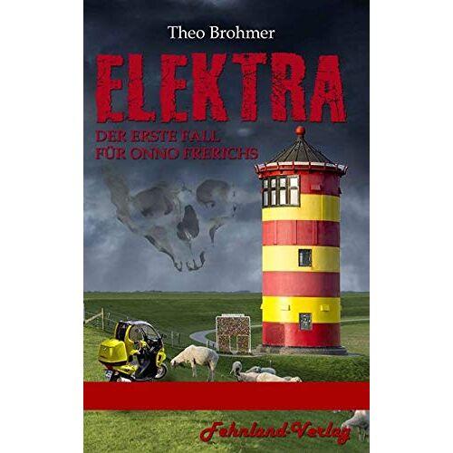 Theo Brohmer - Elektra: Onno Frerichs erster Fall - Preis vom 22.02.2021 05:57:04 h