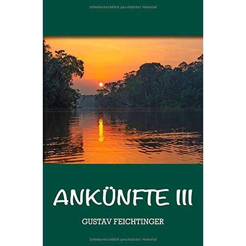 Gustav Feichtinger - Ankünfte 3 - Preis vom 09.04.2021 04:50:04 h