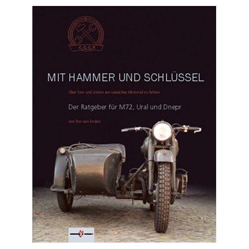Endert, Tom van - Mit Hammer und Schlüssel: Über Sinn und Unsinn ein russisches Motorrad zu fahren. Der Ratgeber für Ural und Dnepr - Preis vom 03.05.2021 04:57:00 h
