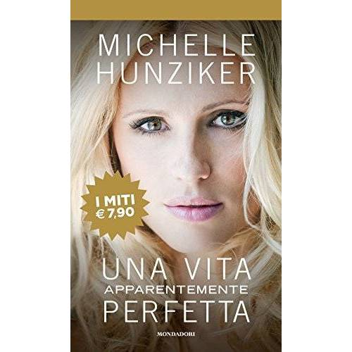 Michelle Hunziker - Una vita apparentemente perfetta - Preis vom 19.10.2020 04:51:53 h