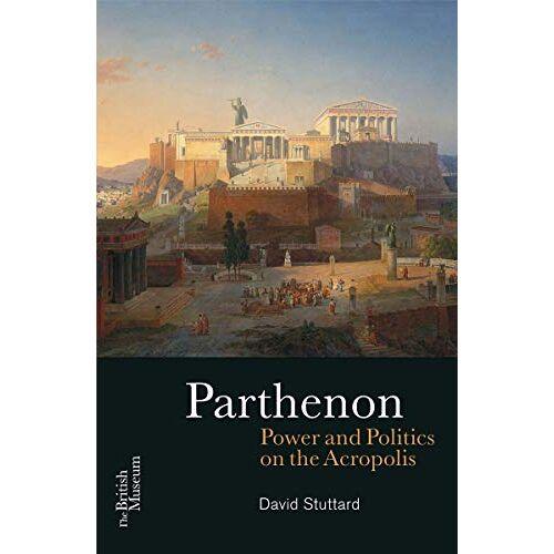 David Stuttard - Parthenon: Power and Politics on the Acropolis - Preis vom 21.10.2020 04:49:09 h