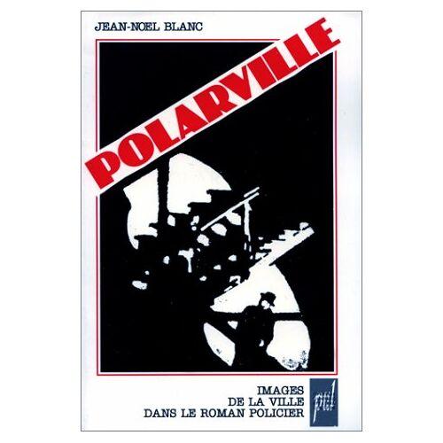 Jean-Noël Blanc - POLARVILLE - Preis vom 12.01.2021 06:02:37 h