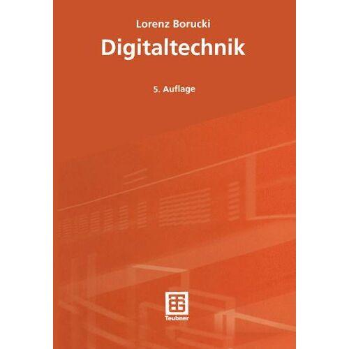 Lorenz Borucki - Digitaltechnik (Leitfaden der Elektrotechnik) - Preis vom 05.04.2020 05:00:47 h