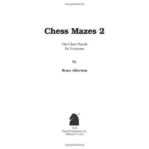 Bruce Alberston - Chess Mazes 2: The Chess Puzzle for Everyone - Preis vom 17.04.2021 04:51:59 h
