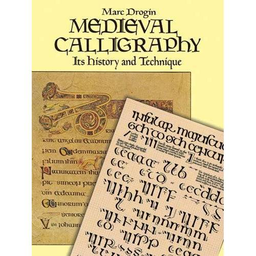 Marc Drogin - Medieval Calligraphy: Its History and Technique (Lettering, Calligraphy, Typography) - Preis vom 19.07.2019 05:35:31 h