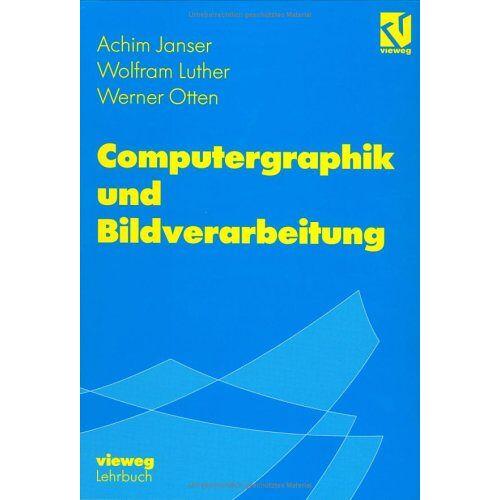 Achim Janser - Computergraphik und Bildverarbeitung - Preis vom 06.05.2021 04:54:26 h