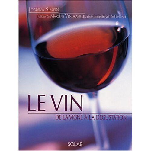 Joanna Simon - Le vin. De la vigne à la dégustation - Preis vom 25.01.2021 05:57:21 h