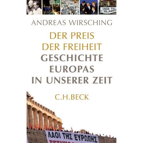 Andreas Wirsching - Der Preis der Freiheit: Geschichte Europas in unserer Zeit - Preis vom 11.05.2021 04:49:30 h