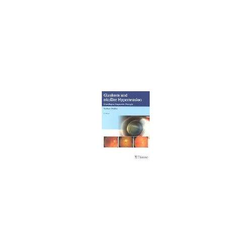 Norbert Pfeiffer - Glaukom und okuläre Hypertonie: Grundlagen, Diagnostik, Therapie - Preis vom 29.10.2020 05:58:25 h