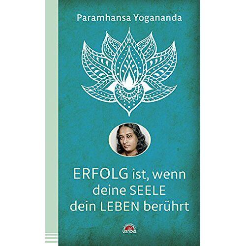 Paramhansa Yogananda - Erfolg ist, wenn deine Seele dein Leben berührt - Preis vom 05.03.2021 05:56:49 h