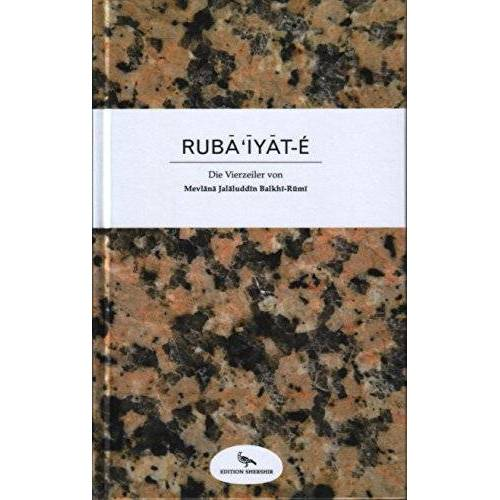 Rumi, Mevlana Jalaluddin - Ruba'iyat-e: Die Vierzeiler von Mevlana Jalaluddin Rumi - Preis vom 13.01.2021 05:57:33 h