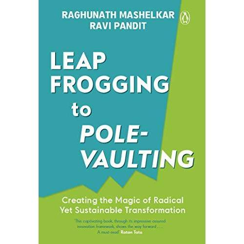 RA Mashelkar - Leapfrogging to Pole-vaulting: Creating the Magic of Radical yet Sustainable Transformation - Preis vom 23.11.2020 06:07:38 h