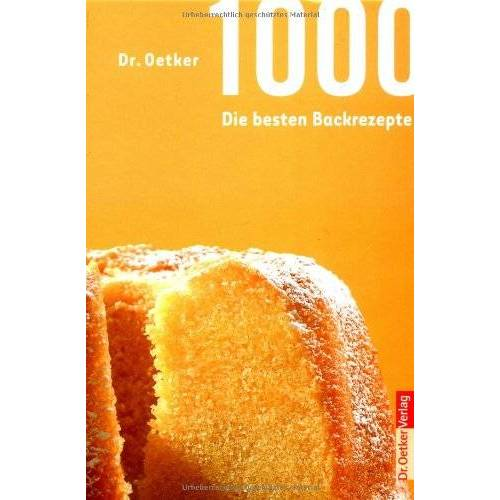 Dr. Oetker - 1.000 - Die besten Backrezepte - Preis vom 15.01.2021 06:07:28 h