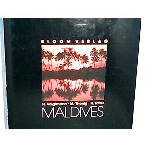 Voigtmann Herwarth Manfred Thonig und Heinz Ritter - Maldives / H. Voigtmann ; M. Thonig ; H. Ritter - Preis vom 23.02.2021 06:05:19 h