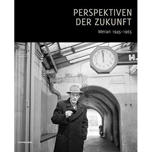 Kunst Meran - Perspektiven der Zukunft: Meran 1945-1965 - Preis vom 17.04.2021 04:51:59 h