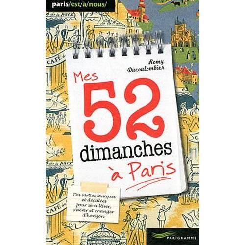 Romain Ducoulombier - Mes 52 dimanches à Paris - Preis vom 14.04.2021 04:53:30 h