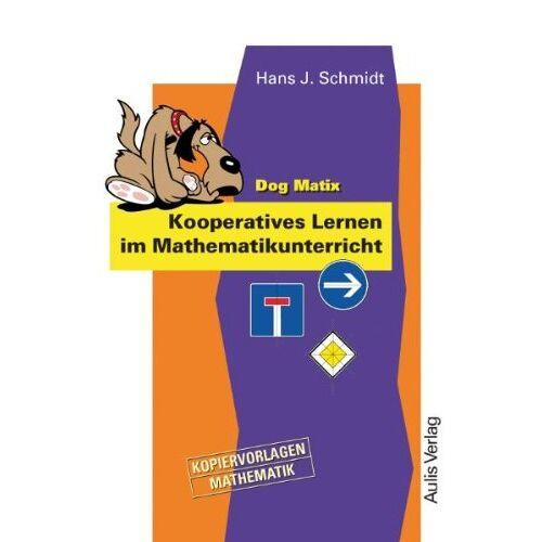 Schmidt, Hans J - Kopiervorlagen Mathematik / Dog Matix Kooperatives Lernen im Mathamatikunterricht - Preis vom 13.05.2021 04:51:36 h
