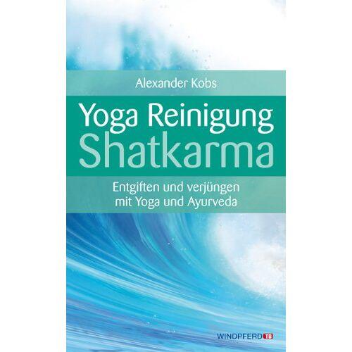 Alexander Kobs - Yoga-Reinigung Shatkarma - Entgiften und verjüngen mit Yoga und Ayurveda - Preis vom 18.09.2019 05:33:40 h