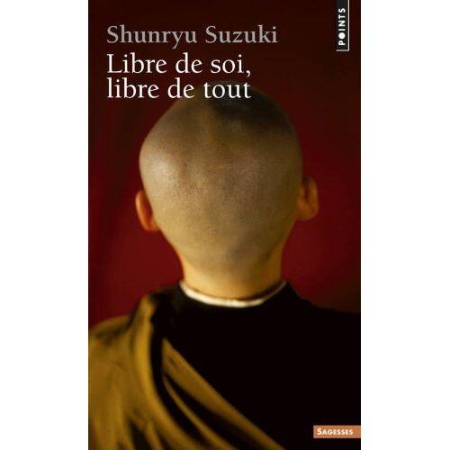 Shunryu Suzuki - Libre de soi, libre de tout - Preis vom 05.05.2021 04:54:13 h