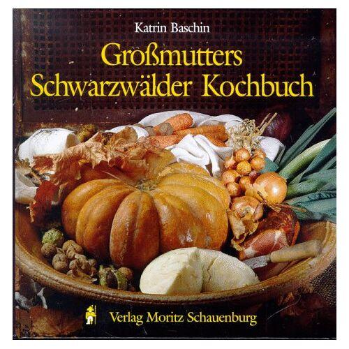 Katrin Baschin - Großmutters Schwarzwälder Kochbuch - Preis vom 05.09.2020 04:49:05 h