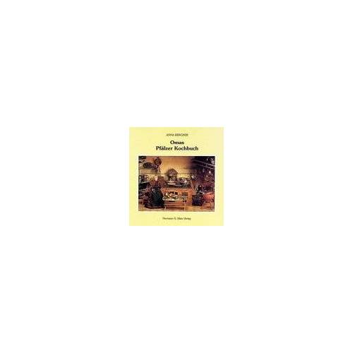 Anna Bergner - Omas Pfälzer Kochbuch - Preis vom 07.09.2020 04:53:03 h