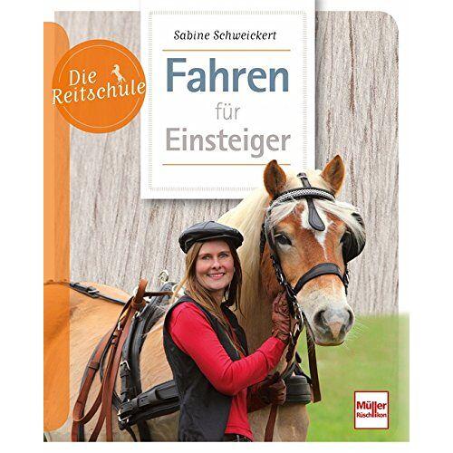 Sabine Schweickert - Fahren für Einsteiger (Die Reitschule) - Preis vom 20.10.2020 04:55:35 h