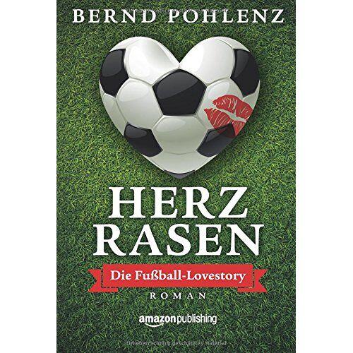 Bernd Pohlenz - Herzrasen - Die Fußball-Lovestory - Preis vom 10.05.2021 04:48:42 h