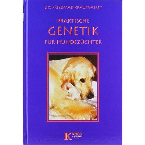 Friedmar Krautwurst - Praktische Genetik für Hundehalter - Preis vom 23.08.2019 05:34:25 h