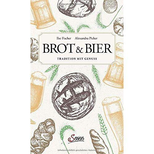 Ilse Fischer - Brot & Bier: Tradition mit Genuss - Preis vom 14.01.2021 05:56:14 h