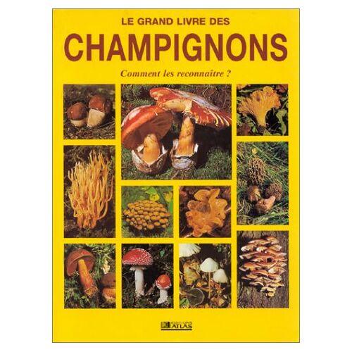 Collectif - LE GRAND LIVRE DES CHAMPIGNONS. Les champignons du monde entier - Preis vom 19.10.2020 04:51:53 h