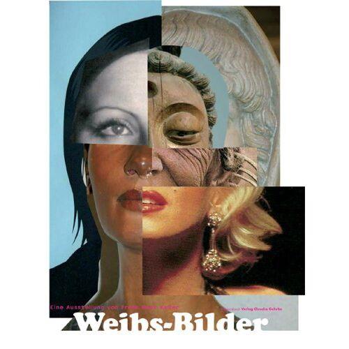 Keller, Frank Beat - Weibs-Bilder: Texte und Bilder - Preis vom 27.02.2021 06:04:24 h