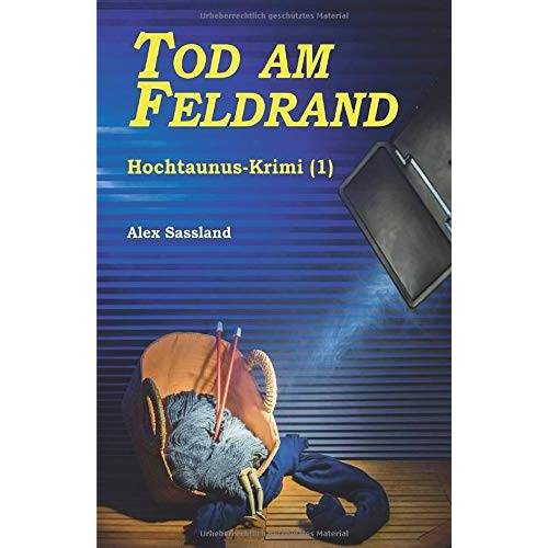 Alex Sassland - Tod am Feldrand: Hochtaunus-Krimi (1) - Preis vom 01.03.2021 06:00:22 h